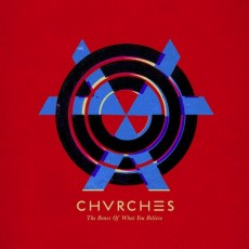 Chvrches_-_The_Bones_of_What_You_Believe (1)